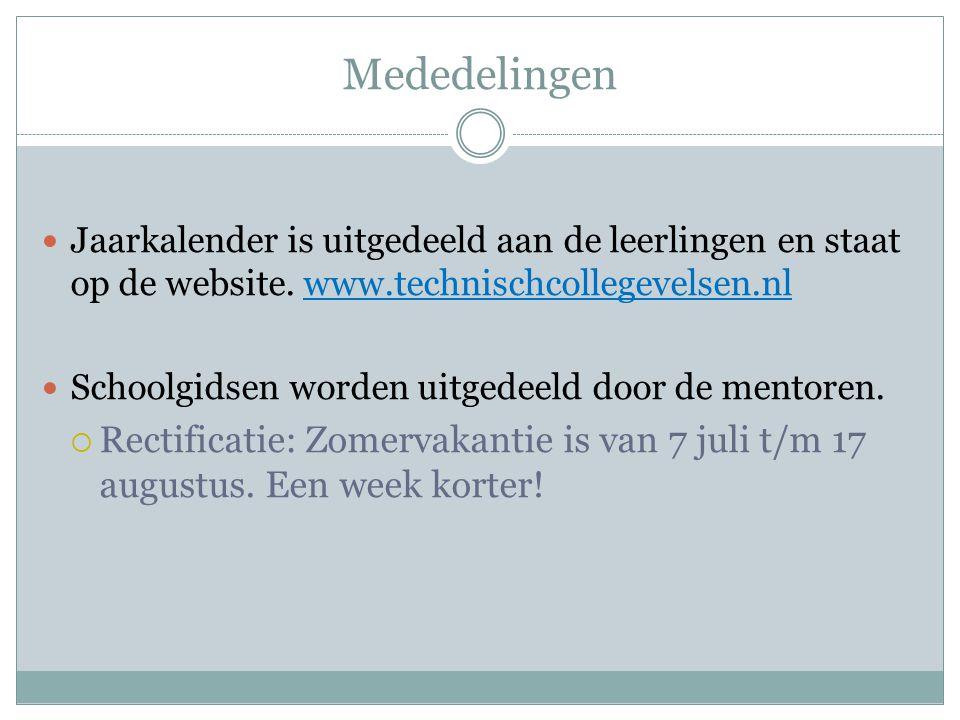 Mededelingen Jaarkalender is uitgedeeld aan de leerlingen en staat op de website. www.technischcollegevelsen.nl.