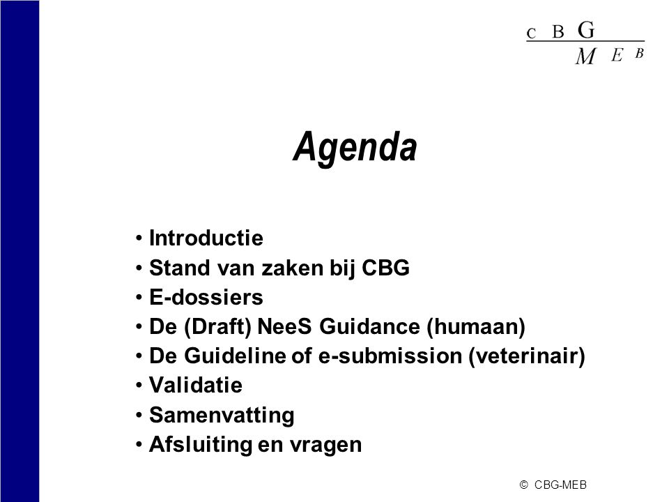 Agenda Introductie Stand van zaken bij CBG E-dossiers