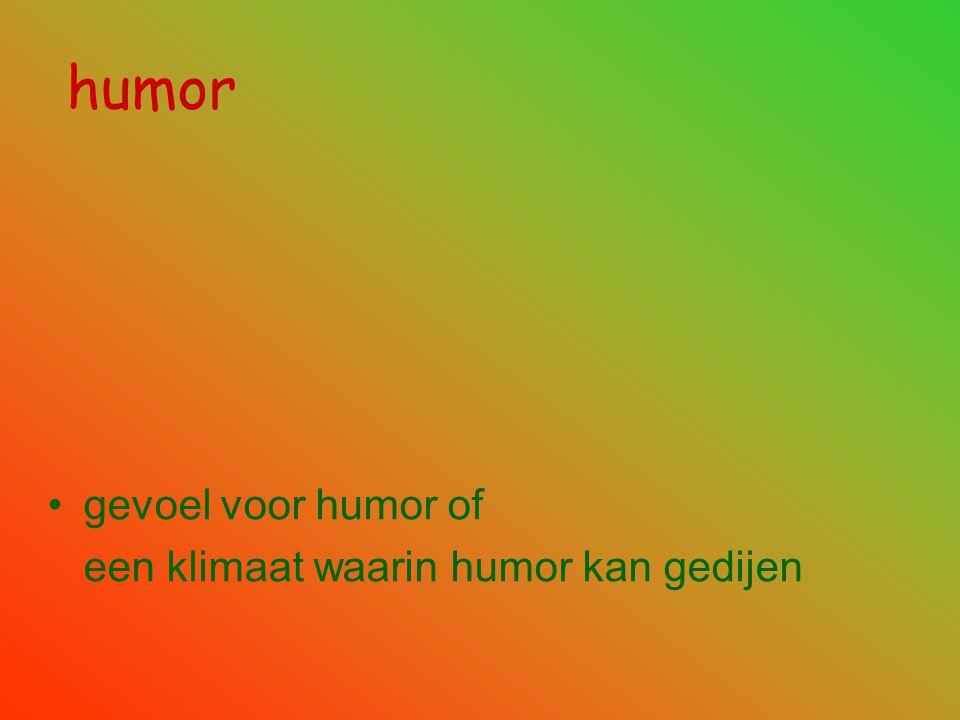 humor gevoel voor humor of een klimaat waarin humor kan gedijen