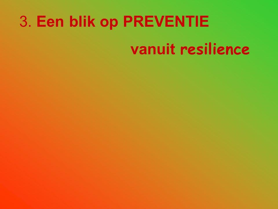 3. Een blik op PREVENTIE vanuit resilience
