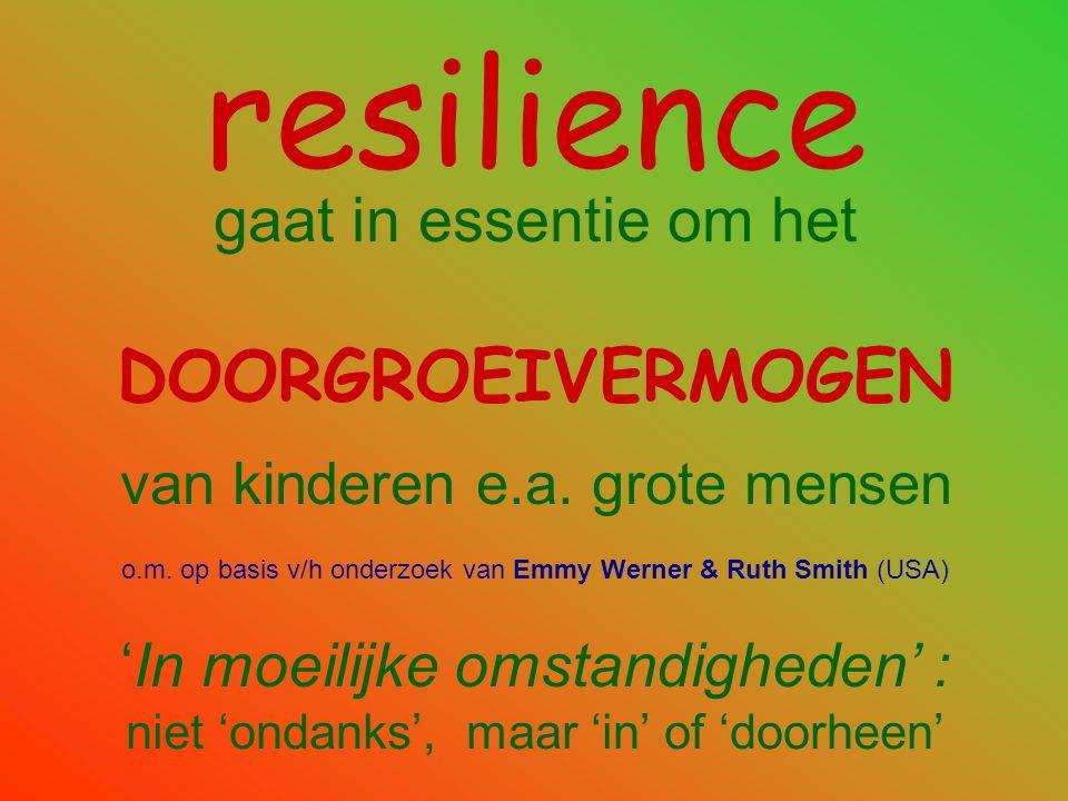 resilience DOORGROEIVERMOGEN gaat in essentie om het