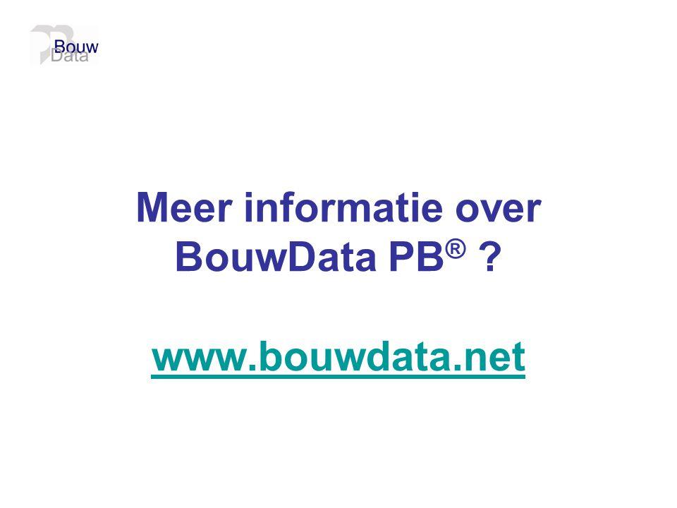Meer informatie over BouwData PB® www.bouwdata.net