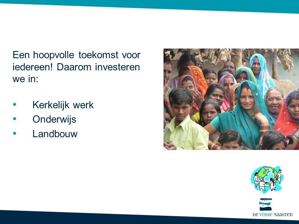 Een hoopvolle toekomst voor iedereen! Daarom investeren we in: