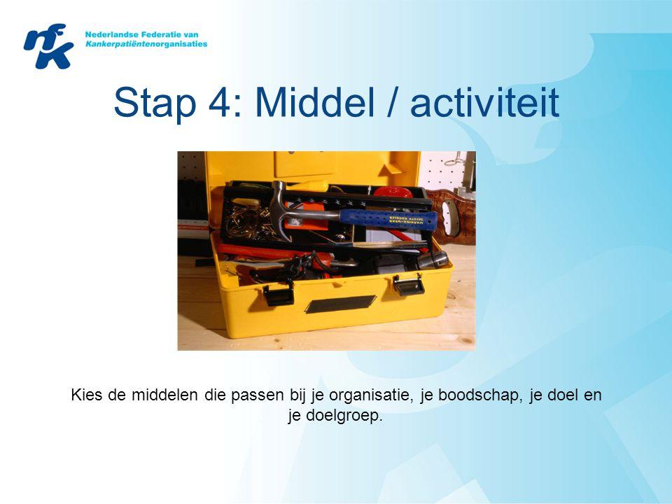 Stap 4: Middel / activiteit