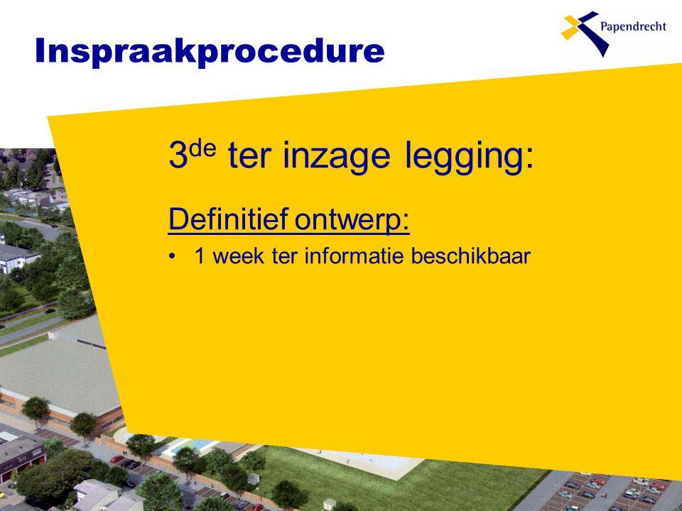 3de ter inzage legging: Inspraakprocedure Definitief ontwerp: