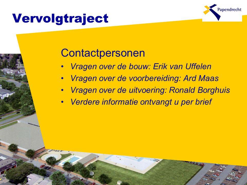Vervolgtraject Contactpersonen Vragen over de bouw: Erik van Uffelen