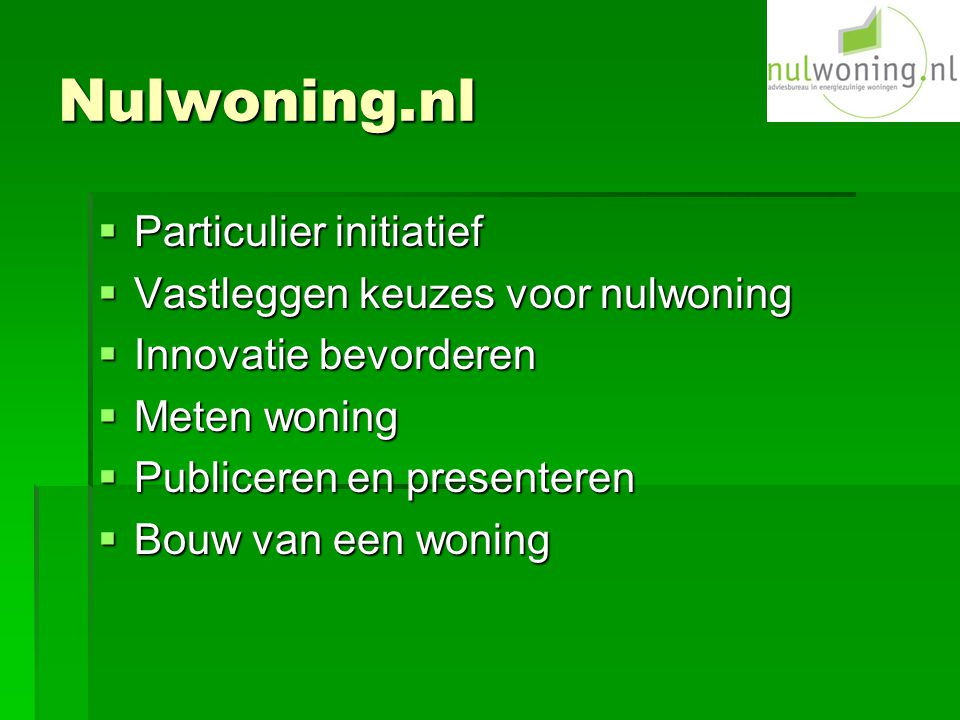 Nulwoning.nl Particulier initiatief Vastleggen keuzes voor nulwoning