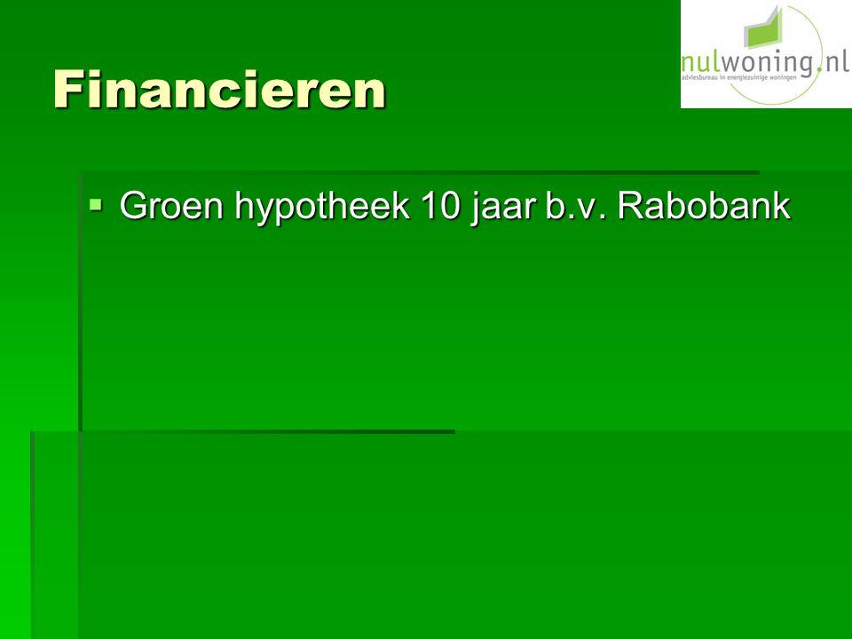 Financieren Groen hypotheek 10 jaar b.v. Rabobank