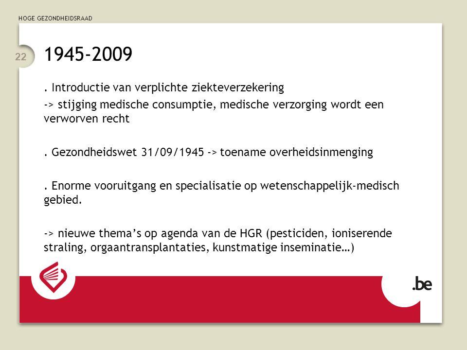 1945-2009 . Introductie van verplichte ziekteverzekering