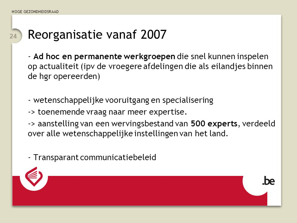Reorganisatie vanaf 2007