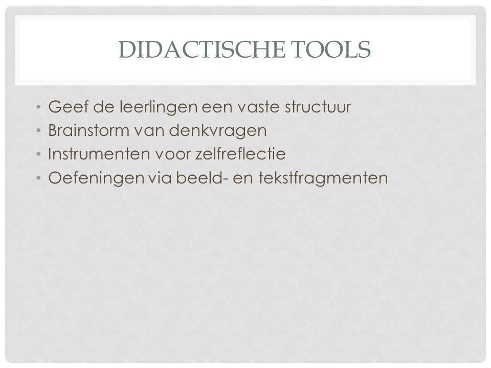 Didactische tools Geef de leerlingen een vaste structuur