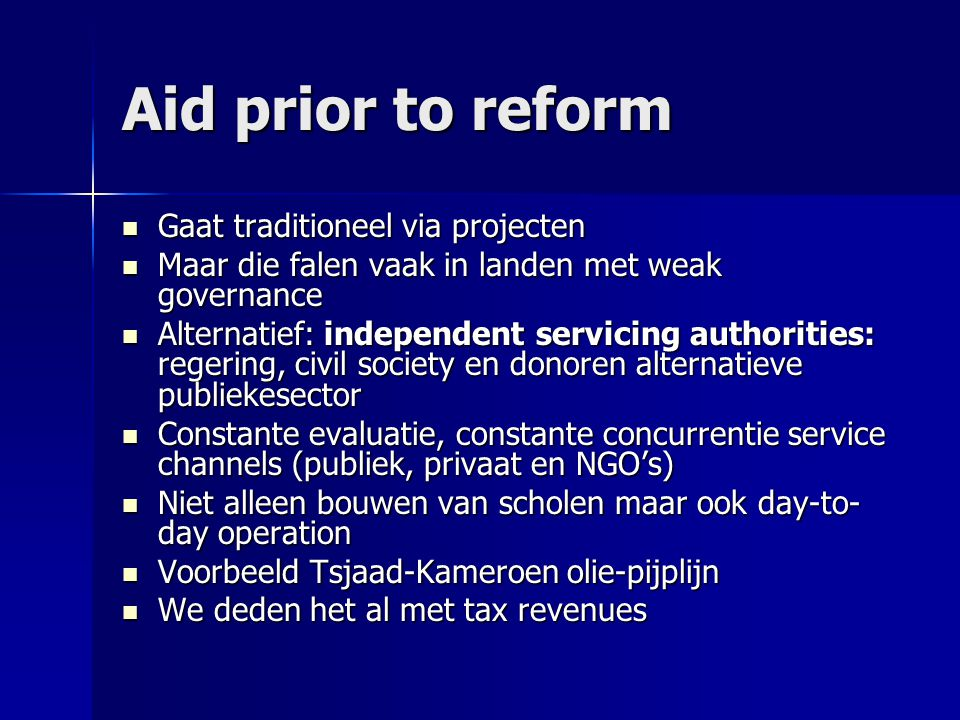 Aid prior to reform Gaat traditioneel via projecten