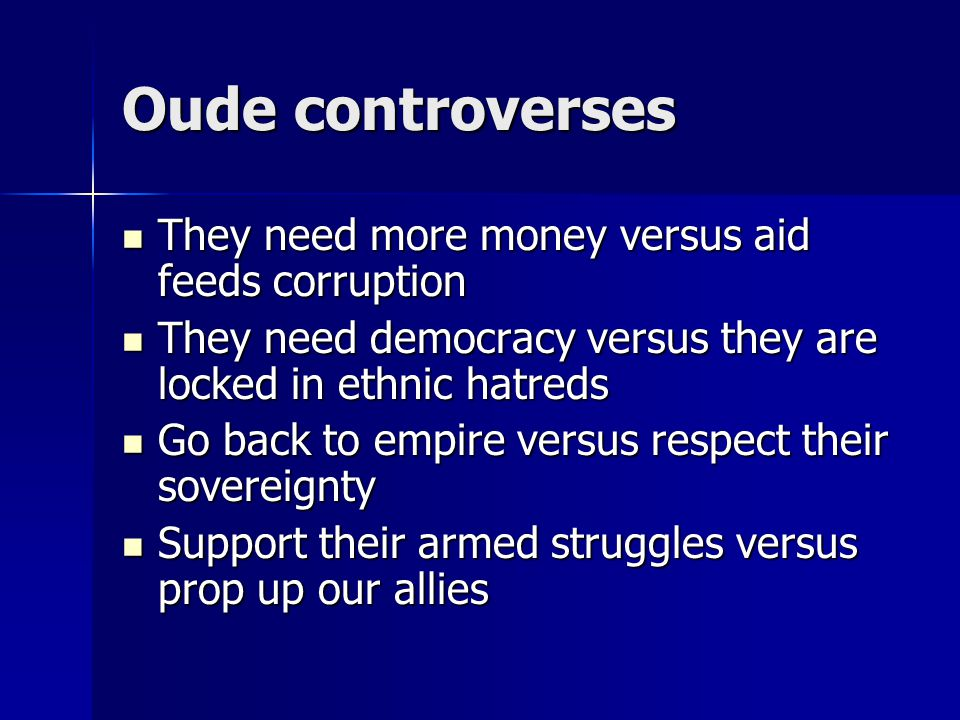 Oude controverses They need more money versus aid feeds corruption