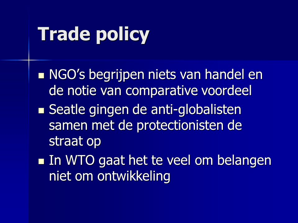 Trade policy NGO's begrijpen niets van handel en de notie van comparative voordeel.