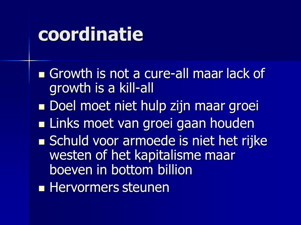 coordinatie Growth is not a cure-all maar lack of growth is a kill-all
