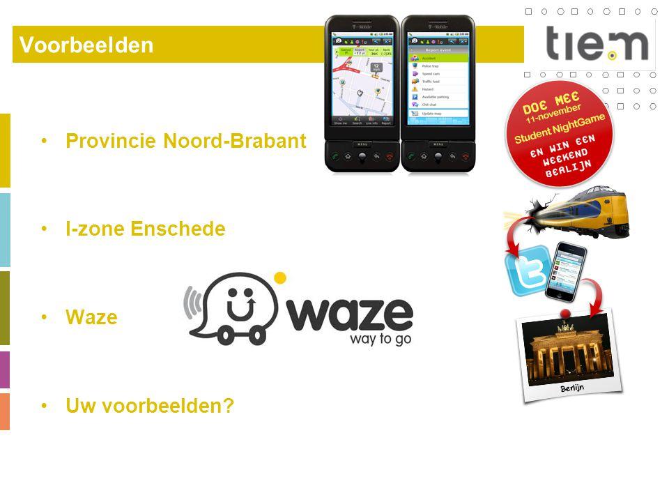 Voorbeelden Provincie Noord-Brabant I-zone Enschede Waze