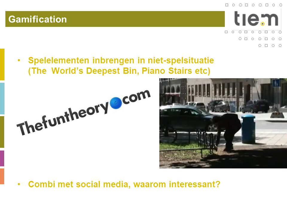 Gamification Spelelementen inbrengen in niet-spelsituatie (The World's Deepest Bin, Piano Stairs etc)