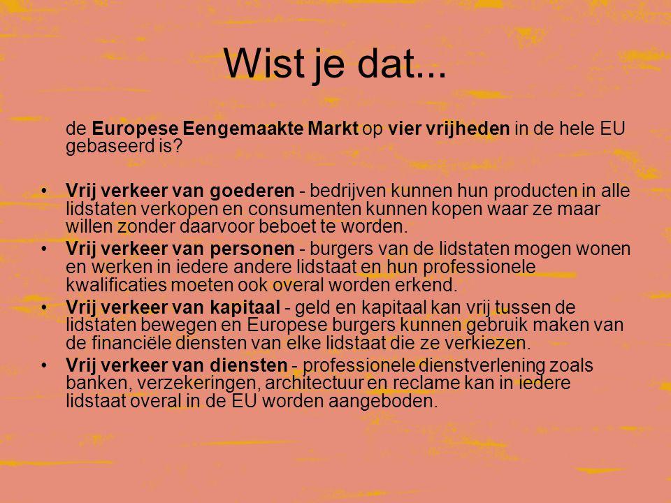 Wist je dat... de Europese Eengemaakte Markt op vier vrijheden in de hele EU gebaseerd is