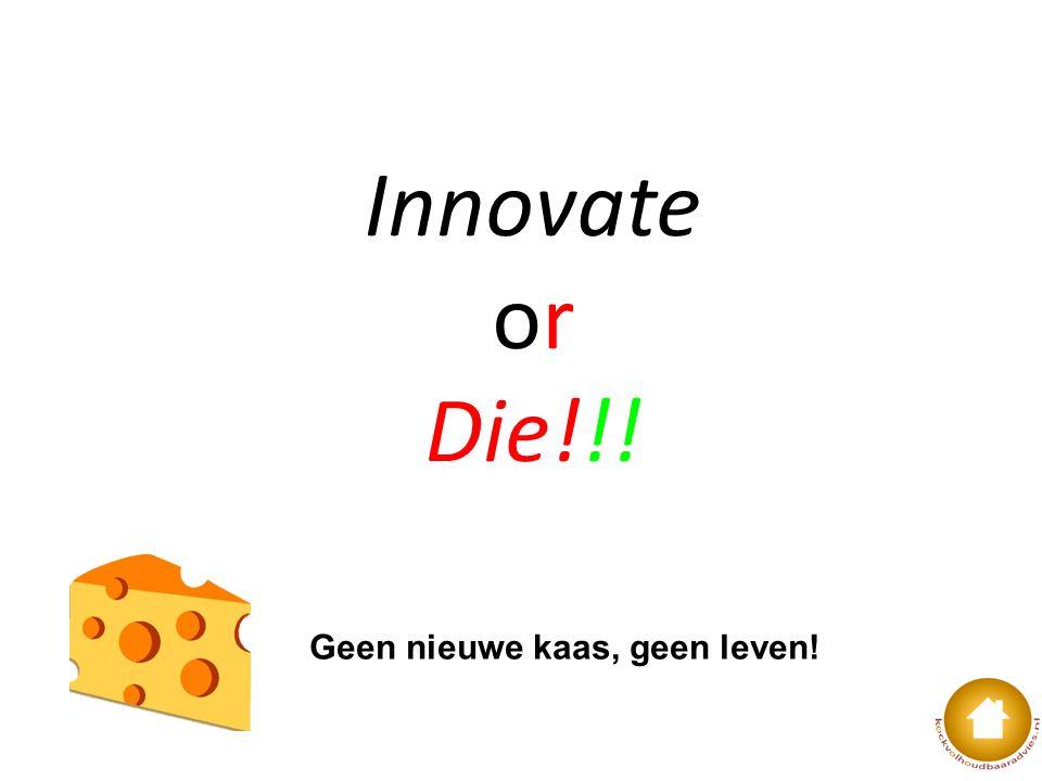 Geen nieuwe kaas, geen leven!