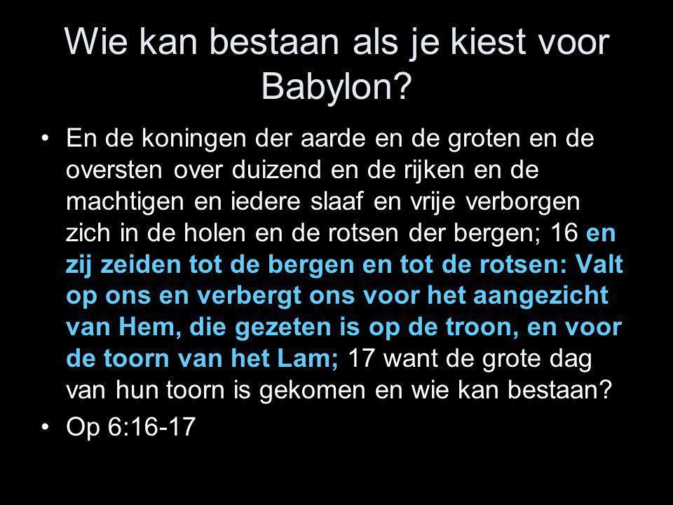 Wie kan bestaan als je kiest voor Babylon