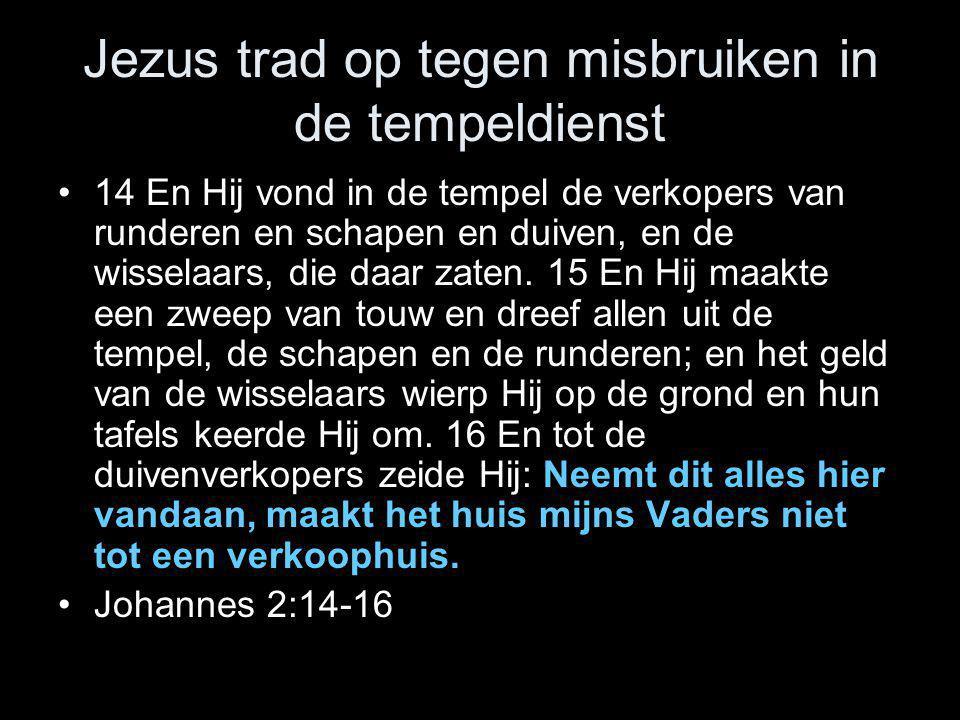 Jezus trad op tegen misbruiken in de tempeldienst