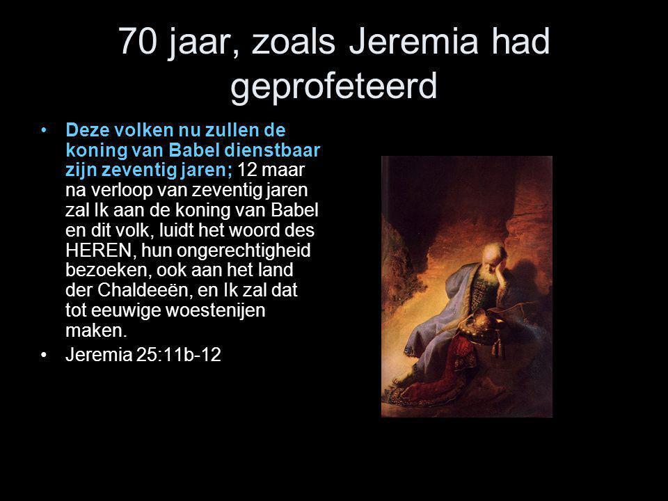 70 jaar, zoals Jeremia had geprofeteerd