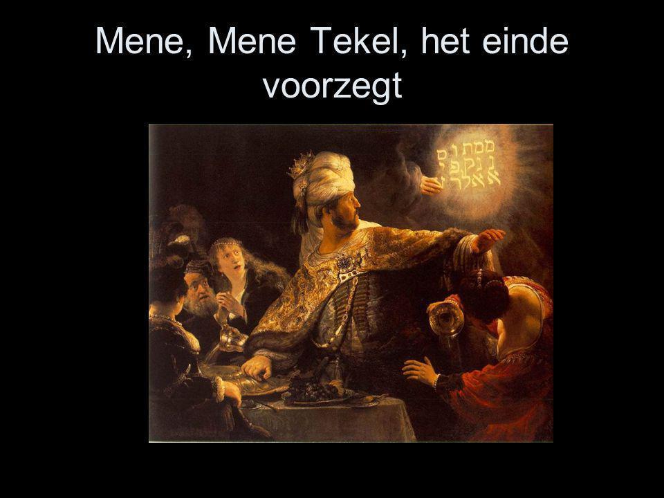 Mene, Mene Tekel, het einde voorzegt