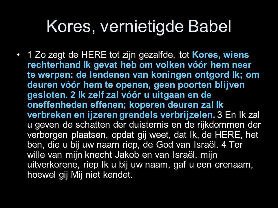 Kores, vernietigde Babel