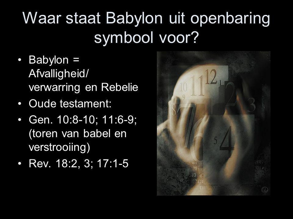 Waar staat Babylon uit openbaring symbool voor
