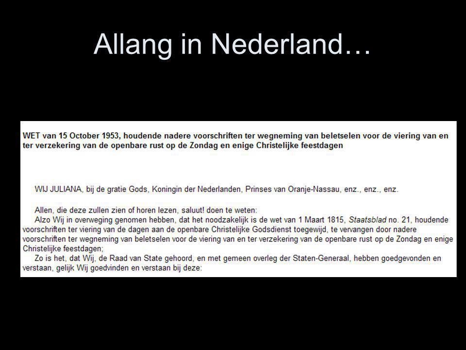 Allang in Nederland…