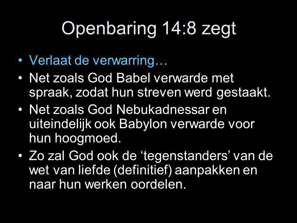 Openbaring 14:8 zegt Verlaat de verwarring…