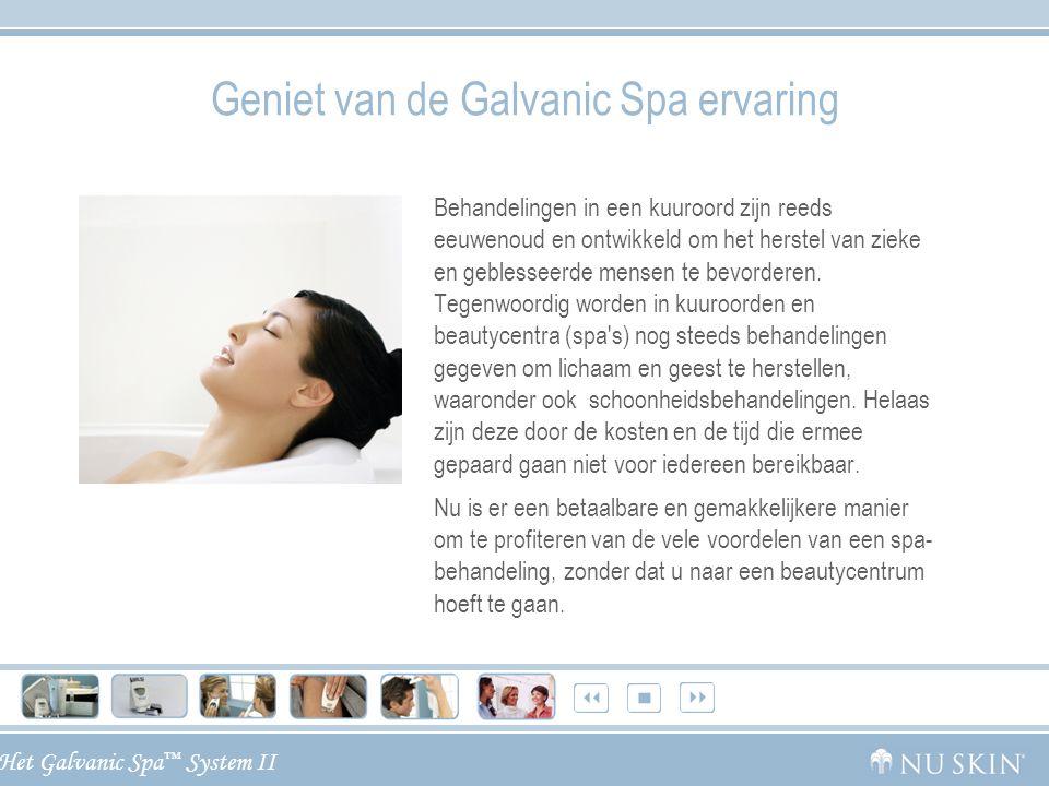 Geniet van de Galvanic Spa ervaring