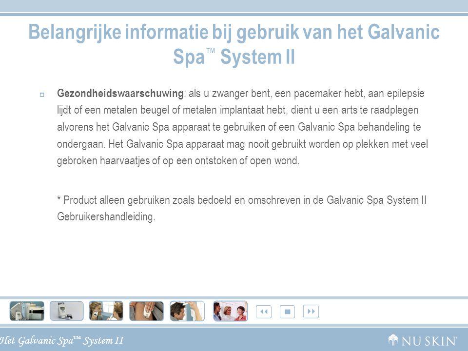Belangrijke informatie bij gebruik van het Galvanic Spa™ System II