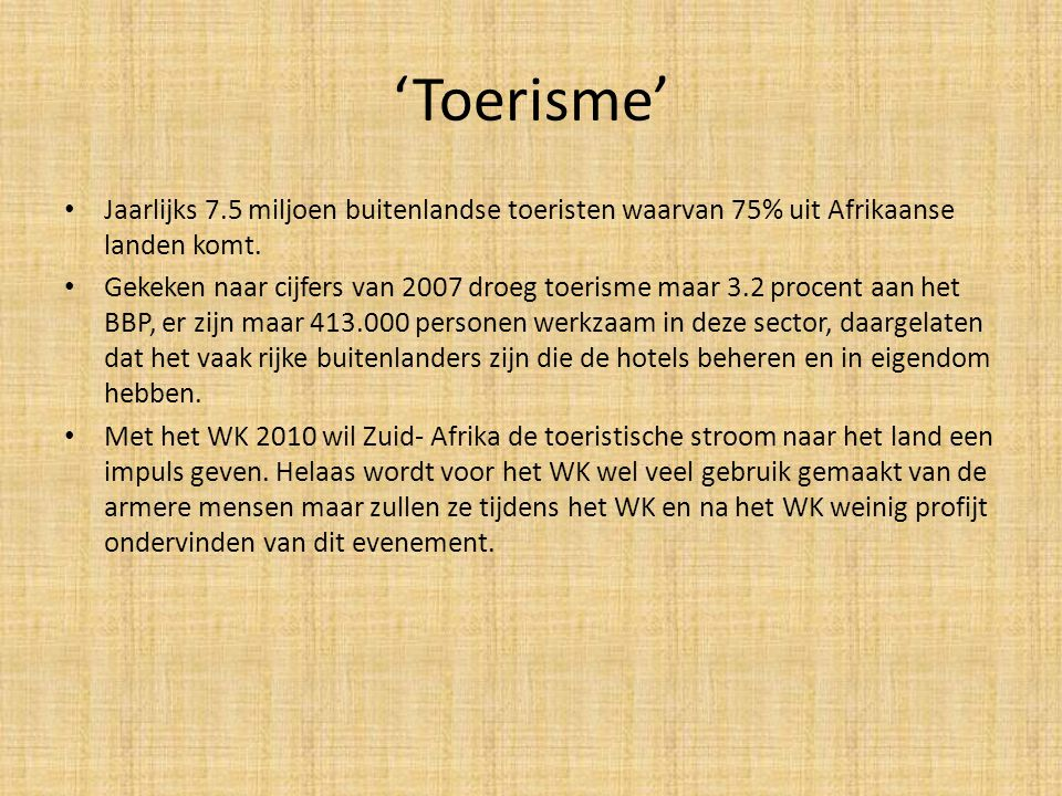 'Toerisme' Jaarlijks 7.5 miljoen buitenlandse toeristen waarvan 75% uit Afrikaanse landen komt.