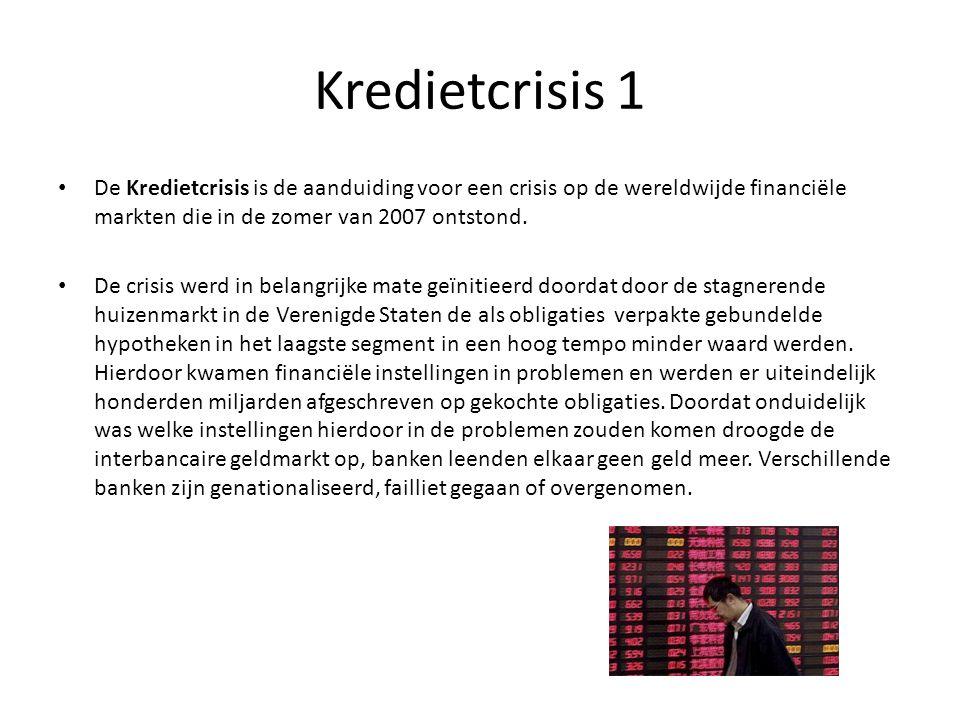 Kredietcrisis 1 De Kredietcrisis is de aanduiding voor een crisis op de wereldwijde financiële markten die in de zomer van 2007 ontstond.
