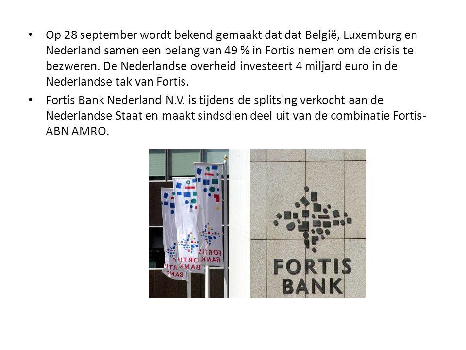 Op 28 september wordt bekend gemaakt dat dat België, Luxemburg en Nederland samen een belang van 49 % in Fortis nemen om de crisis te bezweren. De Nederlandse overheid investeert 4 miljard euro in de Nederlandse tak van Fortis.
