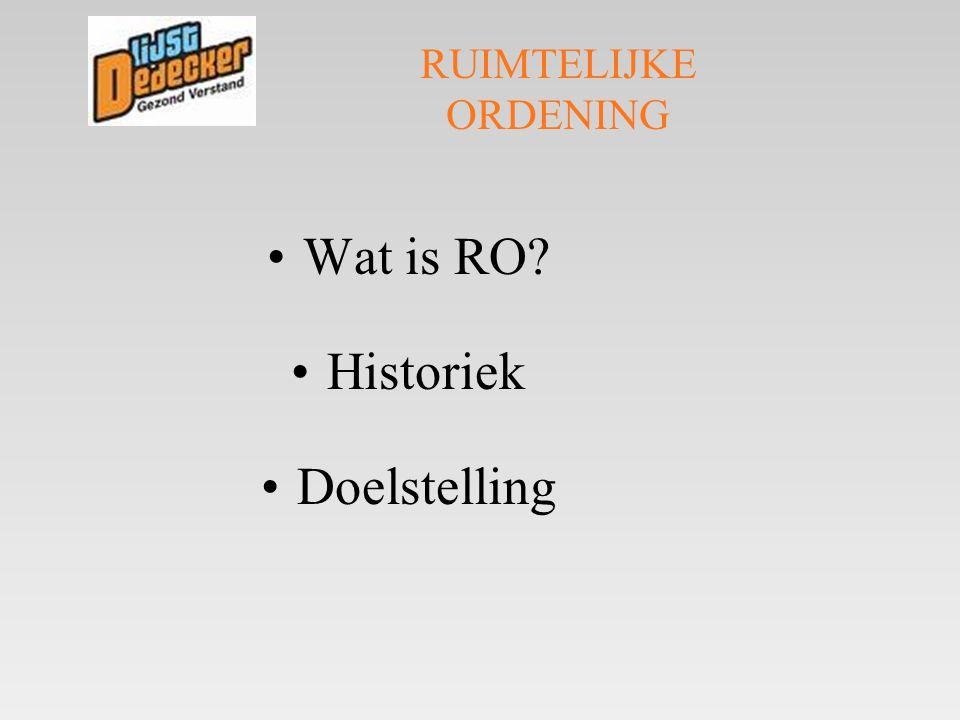 RUIMTELIJKE ORDENING Wat is RO Historiek Doelstelling