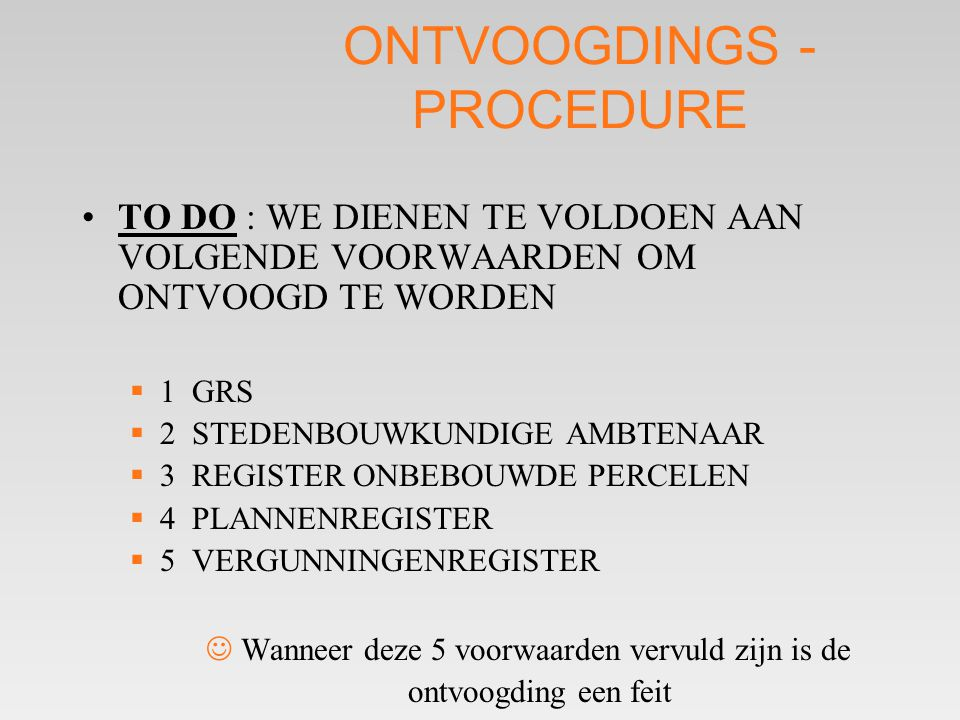 ONTVOOGDINGS -PROCEDURE