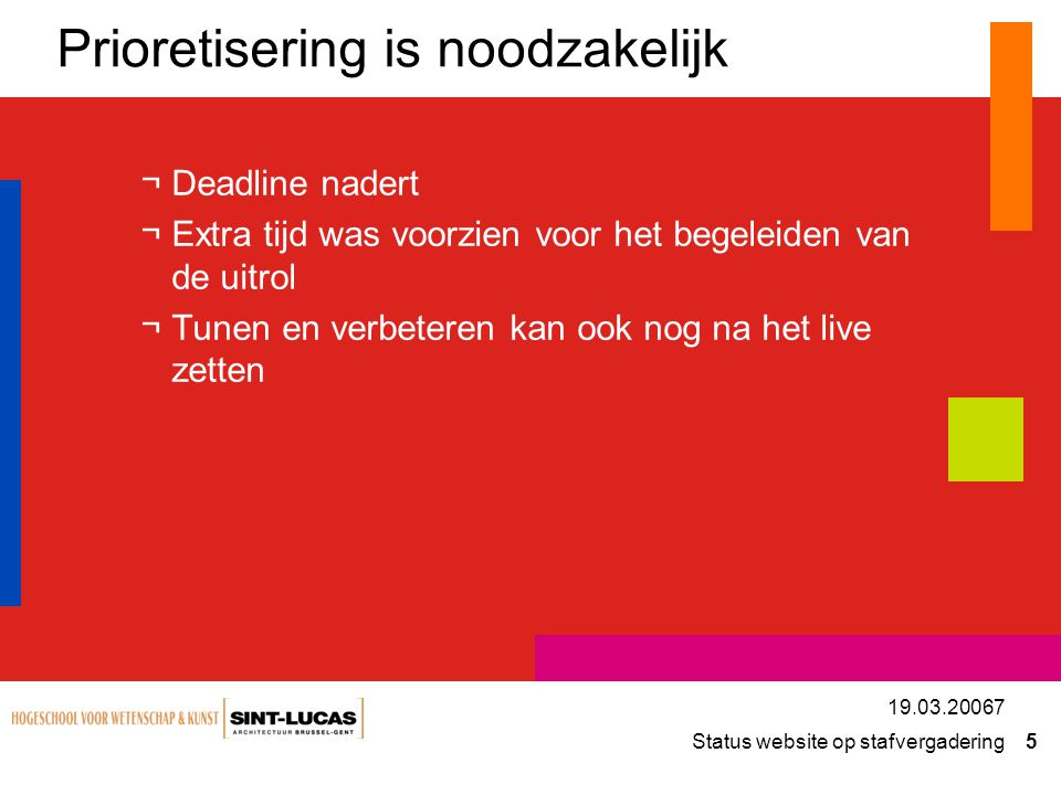 Prioretisering is noodzakelijk
