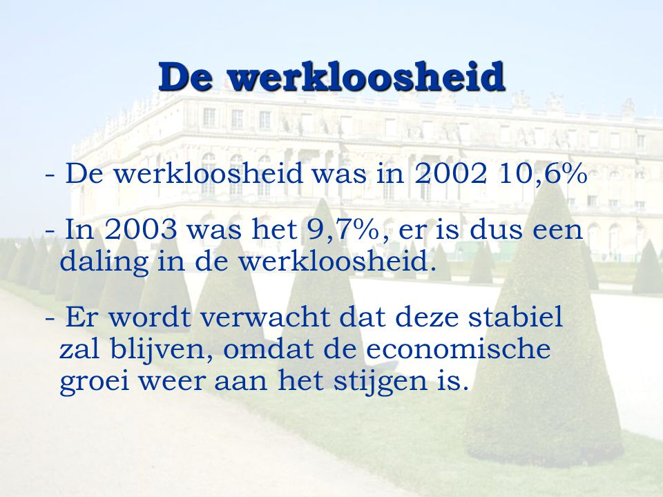De werkloosheid - De werkloosheid was in 2002 10,6%