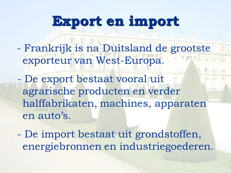 Export en import - Frankrijk is na Duitsland de grootste exporteur van West-Europa.