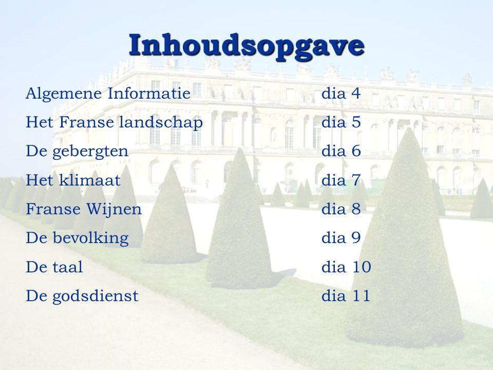 Inhoudsopgave Algemene Informatie dia 4 Het Franse landschap dia 5