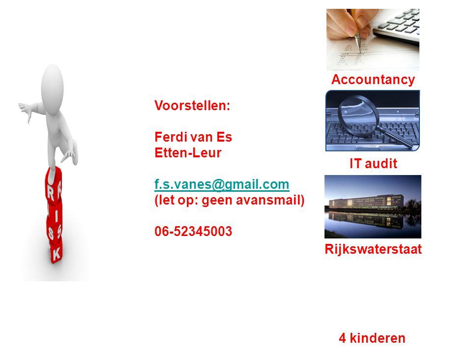 Accountancy Voorstellen: Ferdi van Es. Etten-Leur. f.s.vanes@gmail.com. (let op: geen avansmail)
