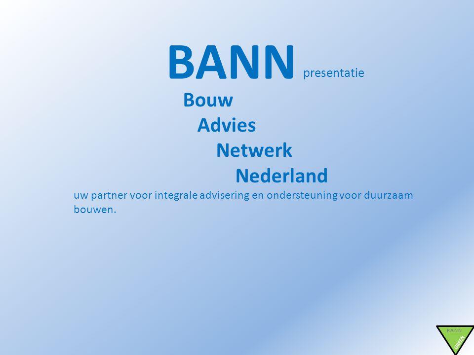BANN Bouw Advies Netwerk Nederland presentatie