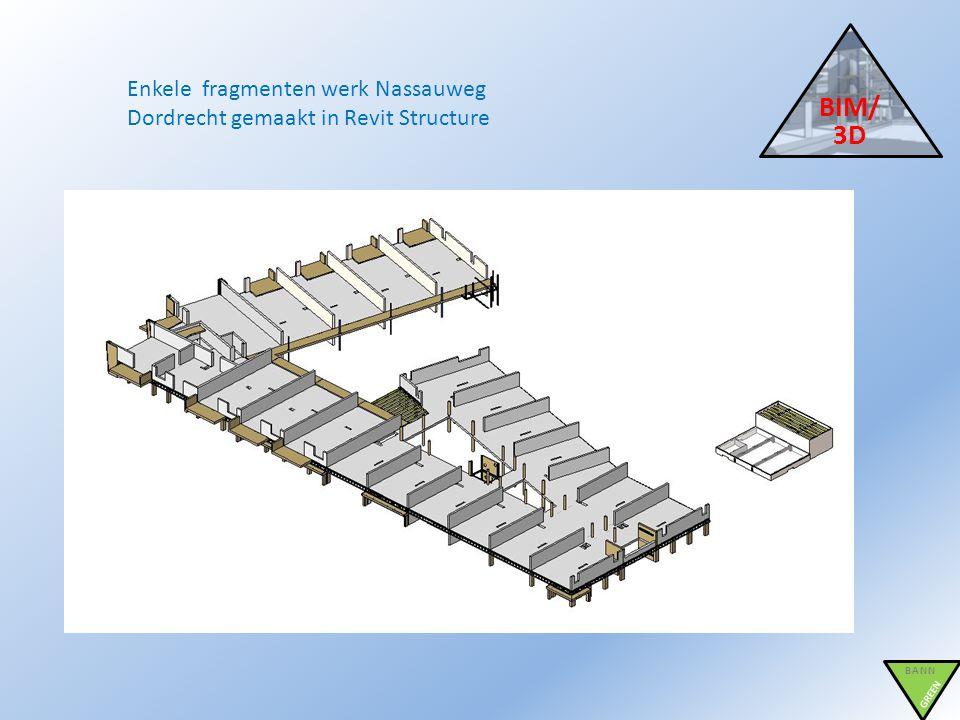BIM/3D Enkele fragmenten werk Nassauweg Dordrecht gemaakt in Revit Structure BANN GREEN