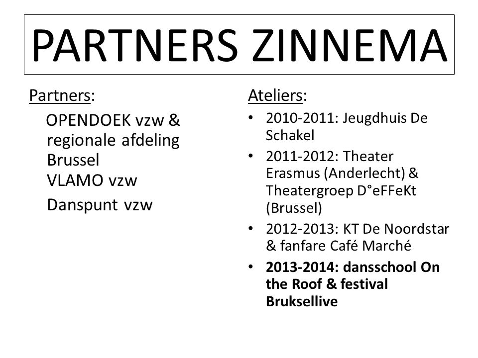 PARTNERS ZINNEMA Partners: