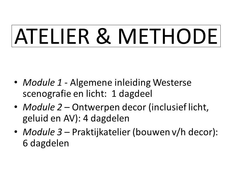 ATELIER & METHODE Module 1 - Algemene inleiding Westerse scenografie en licht: 1 dagdeel.