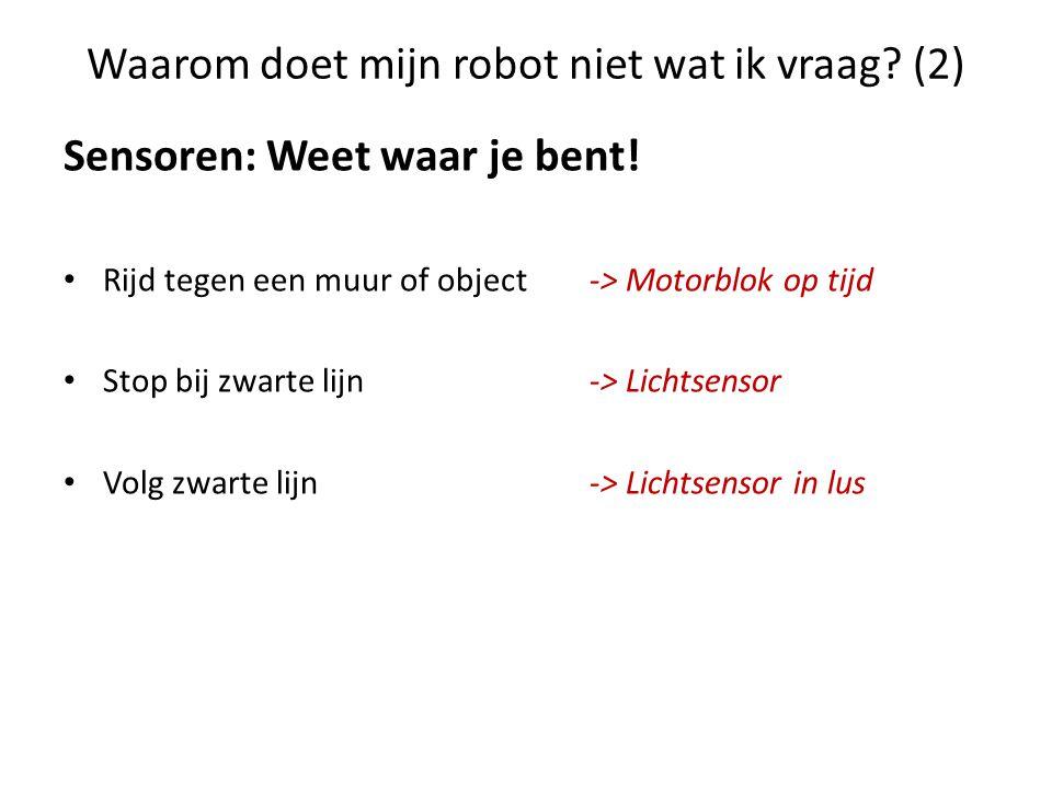 Waarom doet mijn robot niet wat ik vraag (2)