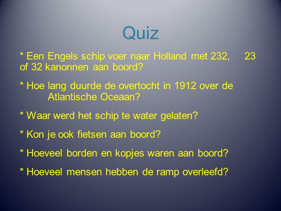 Quiz * Een Engels schip voer naar Holland met 232, 23 of 32 kanonnen aan boord
