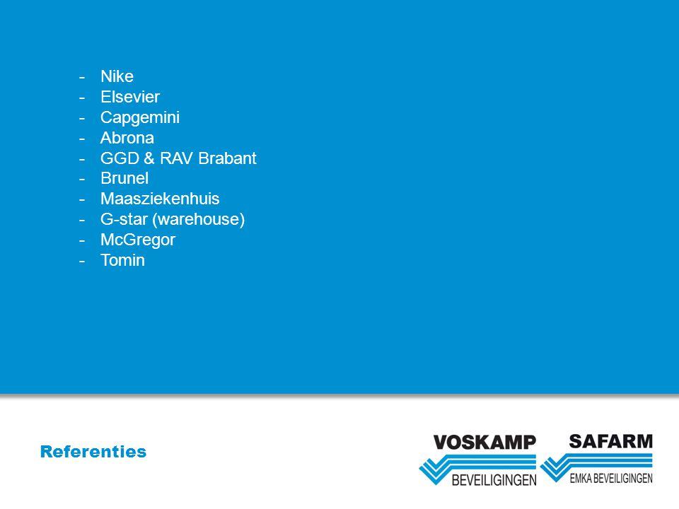 Nike Elsevier. Capgemini. Abrona. GGD & RAV Brabant. Brunel. Maasziekenhuis. G-star (warehouse)